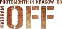 Miesiąc Fotografii w Krakowie 2008 - Nabór projektów do Programu OFF