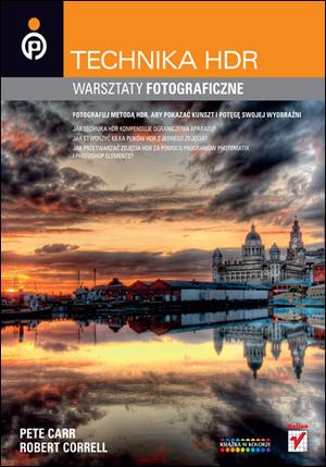 Technika HDR. Warsztaty fotograficzne - kolejna propozycja wydawnictwa Helion