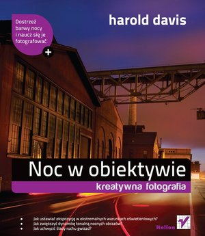 """Nowa książka wydawnictwa Helion - """"Noc w obiektywie. Kreatywna fotografia"""""""