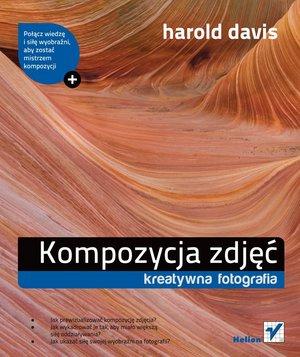 """Nowa książka wydawnictwa Helion - """"Kompozycja zdjęć. Kreatywna fotografia"""""""