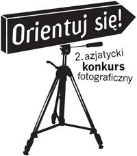 """2. Azjatycki Konkurs Fotograficzny """"Orientuj się!"""""""