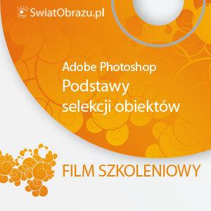 Selekcja obiektów w Adobe Photoshop - film szkoleniowy
