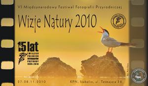 """VI Festiwal Fotografii Przyrodniczej """"Wizje Natury 2010"""""""