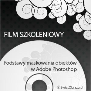 Maski obiektów  w Adobe Photoshop - film szkoleniowy