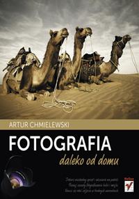 """Nowa książka wydawnictwa Helion - """"Fotografia daleko od domu"""""""