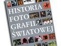 """Polecamy książki, albumy i filmy dla fotografa - Naomi Rosenblum, """"Historia Fotografii Światowej"""""""