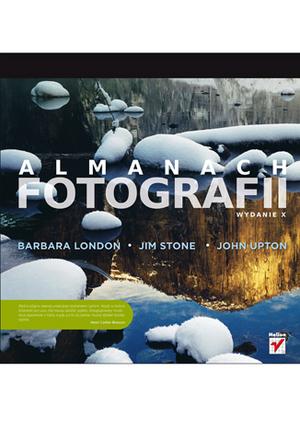 """Nowa książka wydawnictwa Helion - """"Almanach fotografii. Wydanie X"""""""