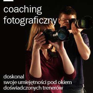 Coaching fotograficzny: Poznaj swoją lustrzankę - dla zaawansowanych