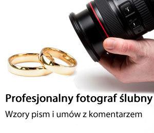 Profesjonalny fotograf ślubny - wzory pism i umów z komentarzem