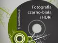 Fotografia czarno-biała i HDR