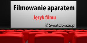 Filmowanie aparatem: Język filmu