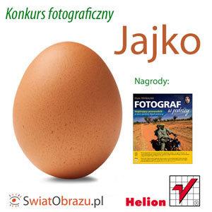 """Ostatnie dni trwania konkursu fotograficznego """"Jajko"""""""