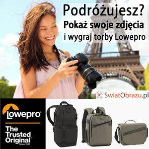 Jeśli chcesz wygrać torbę Lowepro, weź udział w konkursie