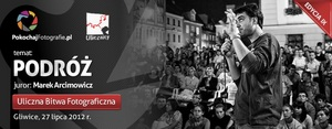 IX Uliczna Bitwa Fotograficzna z Markiem Arcimowiczem - ruszyły zapisy