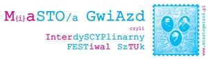IV Interdyscyplinarny Festiwal Sztuk 2012 Miasto artGospodarki już wkrótce