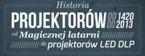 Historia projektorów na infografice: od roku 1420 do dzisiaj