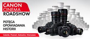 Canon Cinema Roadshow - bezpłatne warsztaty filmowe