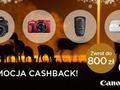 CashBack Canon: do 800 zł zwrotu za zakup wybranych produktów