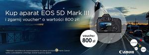 EOS 5D Mark III z voucherem o wartości 800 zł