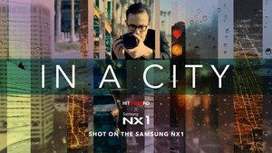 In a City -  film realizowany aparatem fotograficznym  Samsung NX1