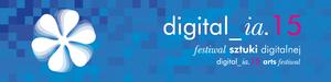 Konkurs dla artystów w ramach Festiwalu Sztuki Digitalnej digital_ia 15 - pula nagród 1 200 euro