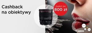 Canon CashBack - do 800 zł zwrotu  przy zakupie wybranych obiektywów
