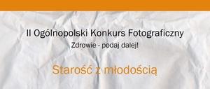 """II edycja Ogólnopolskiego Konkursu Fotograficznego """"Zdrowie - podaj dalej!"""""""