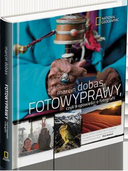 Fotowyprawy, czyli 9 opowieści o fotografii Marcina Dobasa