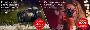 Kupując aparat  Canon EOS 1300D lub Canon EOS 80D otrzymasz voucher na książki  lub zakupy w sieci 4F
