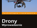 Drony. Wprowadzenie - ciekawa pozycja wydawnictwa Helion