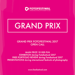 Grand Prix Fotofestiwal 2017 - nabór zgłoszeń