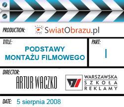 Montaż filmowy, czyli robienie filmu od końca