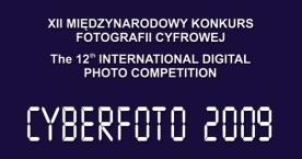 XII Międzynarodowy Konkurs Fotografii Cyfrowej Cyberfoto 2009