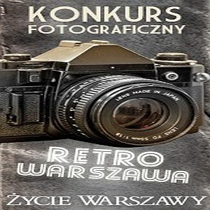Retro Warszawa - konkurs fotograficzny