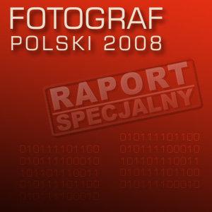 Fotograf polski 2008 - Raport specjalny SwiatObrazu.pl