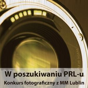 Konkurs fotograficzny - W poszukiwaniu PRL-u