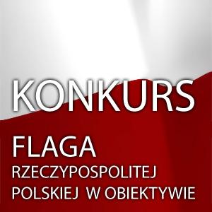 Flaga Rzeczypospolitej Polskiej w Obiektywie