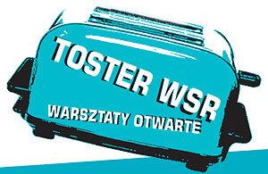 Warsztaty Toster  w maju