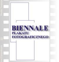 XV Biennale Plakatu Fotograficznego - VI Konkurs Międzynarodowy